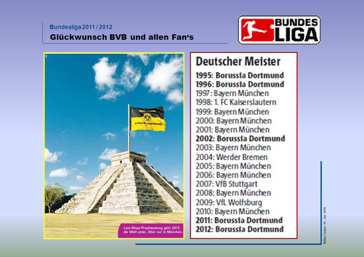 Bundesliga 2011 / 2012 Nobby Cooper 01. Jan. 2010 Glückwunsch BVB und allen Fans