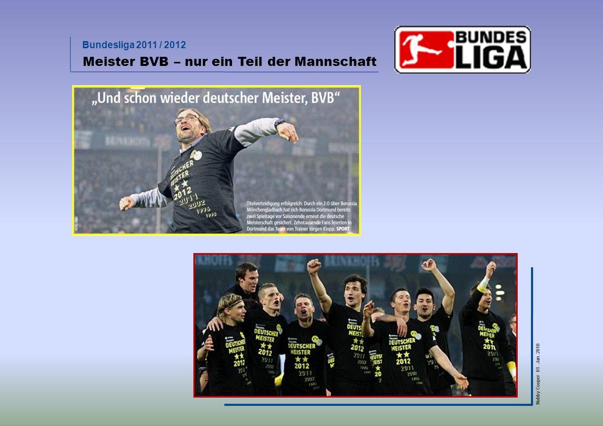 Bundesliga 2011 / 2012 Nobby Cooper 01. Jan. 2010 Meister BVB – nur ein Teil der Mannschaft