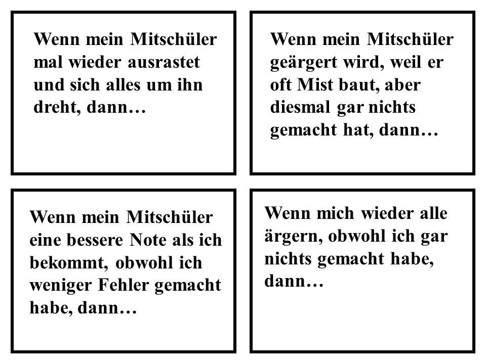 Wenn mich sehr aufrege, weil ich die Aufgabe nicht verstehe und mich dann plötzlich alle angucken, dann… Wenn ich einen deutschen Satz mit falscher Grammatik vor der Klasse sage und alle versuchen, ihr Lachen zu unterdrücken, dann… Wenn die Lehrerin vor der Klasse sagt, dass die anderen Verständnis dafür haben sollen, dass ich langsamer als alle anderen habe, dann… Wenn die Lehrerin, die fast immer nett zu mir ist, mal wieder dazwischen geht und dafür sorgt, dass die anderen mich nicht mehr ärgern, dann…