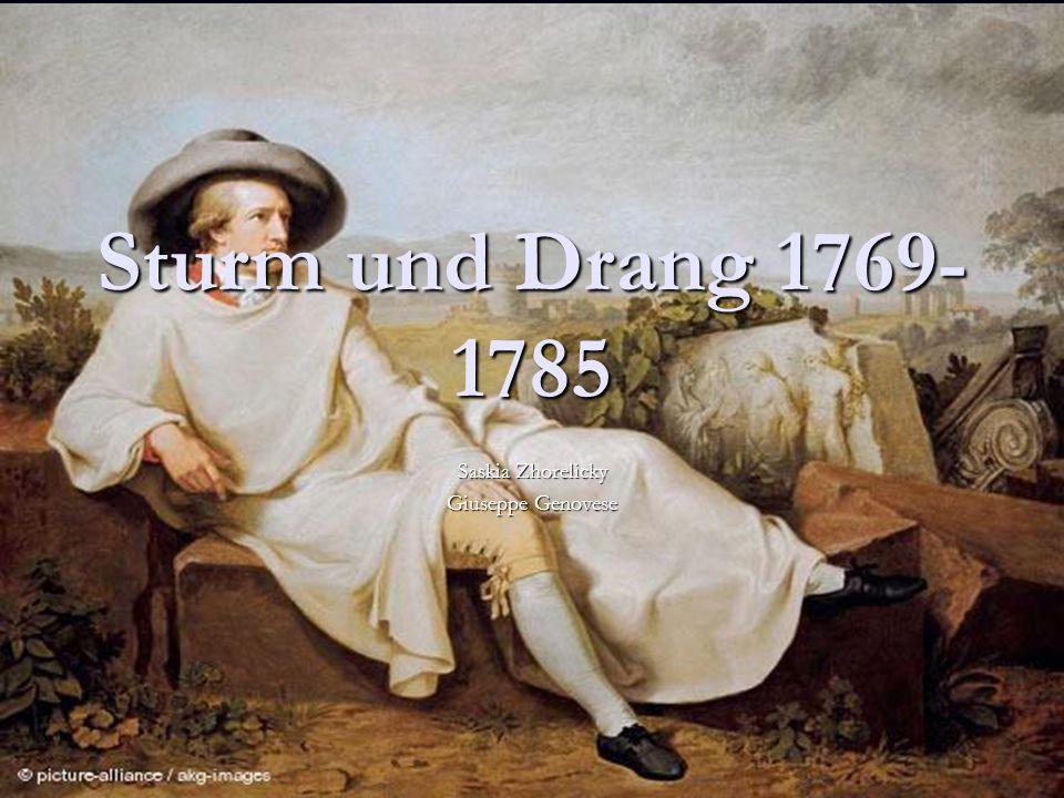 Sturm und Drang 1769- 1785 Saskia Zhorelicky Giuseppe Genovese