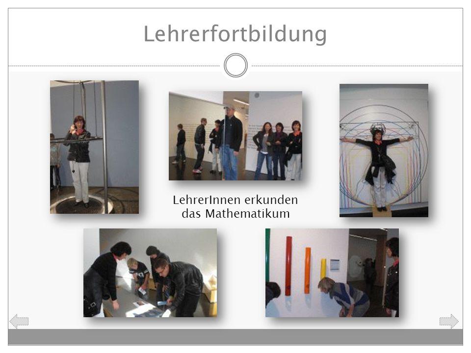 Lehrerfortbildung LehrerInnen erkunden das Mathematikum