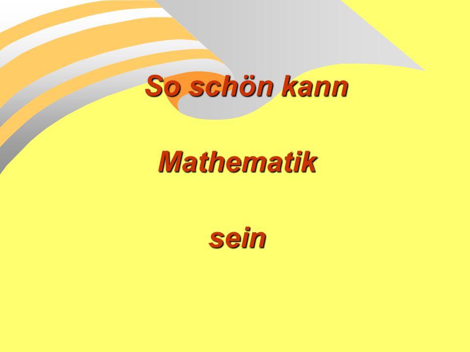 So schön kann Mathematiksein