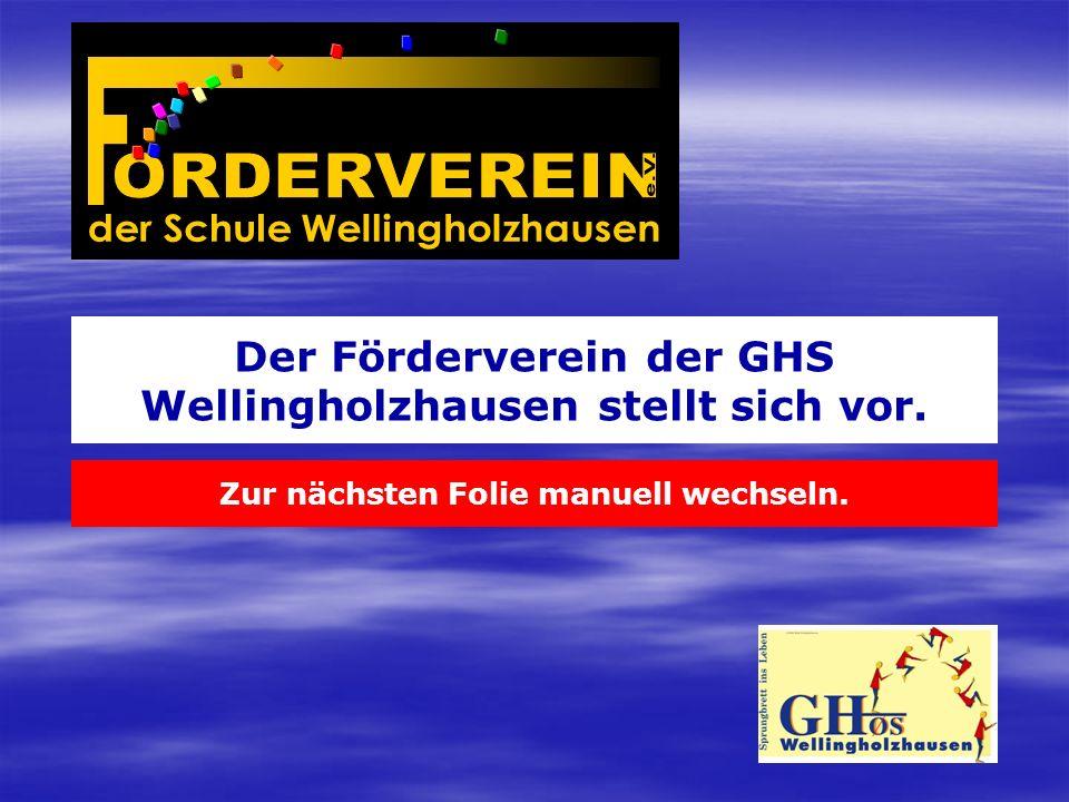 Der Förderverein der GHS Wellingholzhausen stellt sich vor. Zur nächsten Folie manuell wechseln.