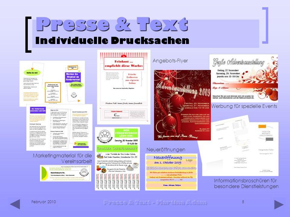 Februar 2010 Presse & Text - Martina Adam 5 Presse & Text Presse & Text Individuelle Drucksachen Marketingmaterial für die Vereinsarbeit Angebots-Flye