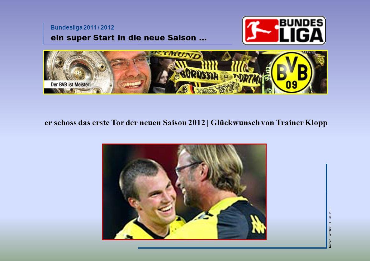 Bundesliga 2011 / 2012 Norbert Böttcher 01. Jan. 2010 ein super Start in die neue Saison … er schoss das erste Tor der neuen Saison 2012 | Glückwunsch