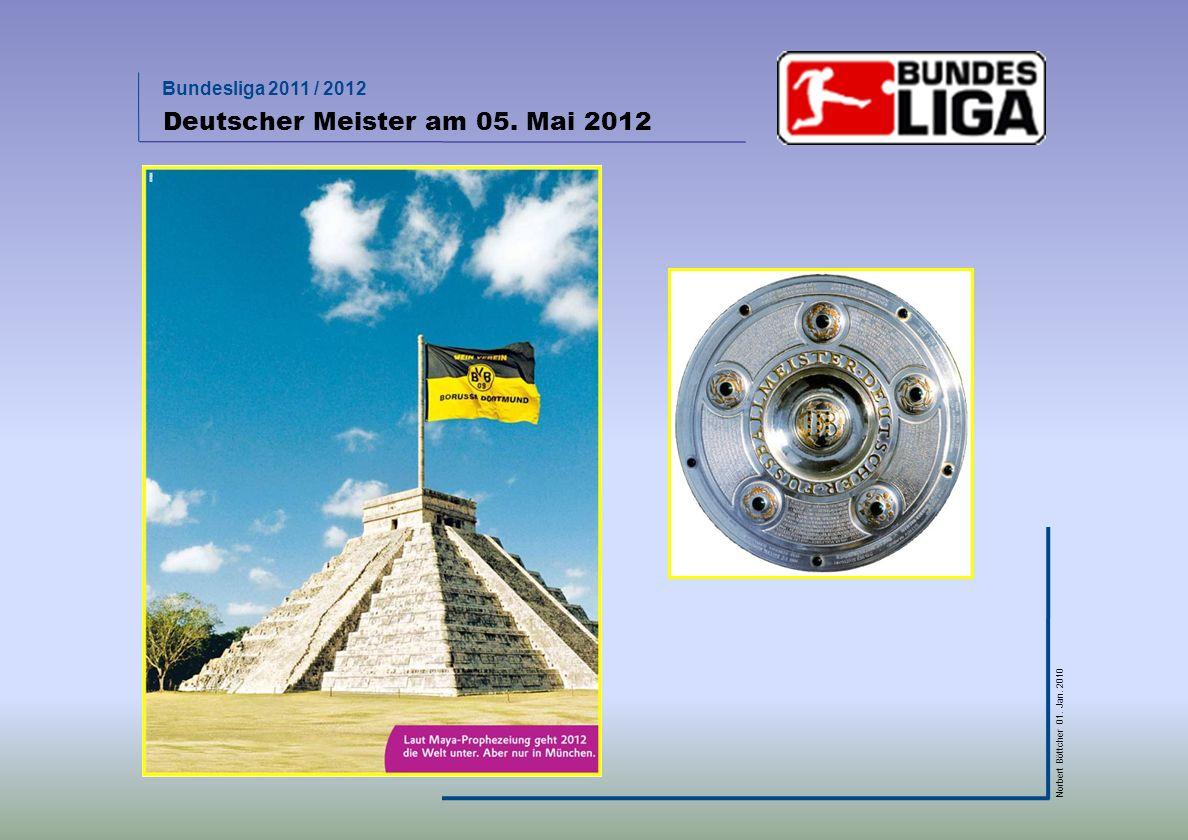 Bundesliga 2011 / 2012 Norbert Böttcher 01. Jan. 2010 Deutscher Meister am 05. Mai 2012
