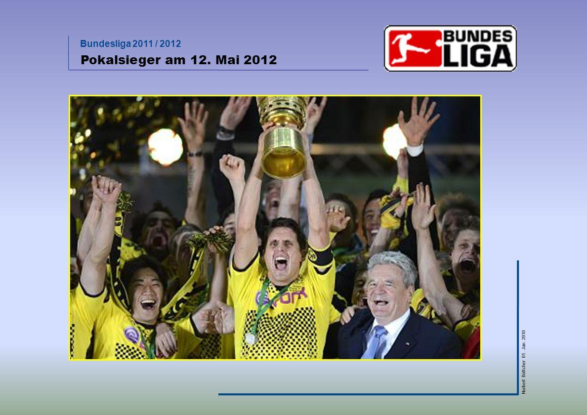 Bundesliga 2011 / 2012 Norbert Böttcher 01. Jan. 2010 Pokalsieger am 12. Mai 2012