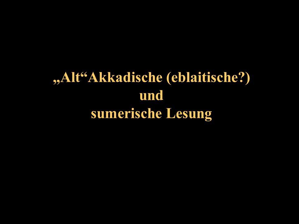 AltAkkadische (eblaitische?) und sumerische Lesung