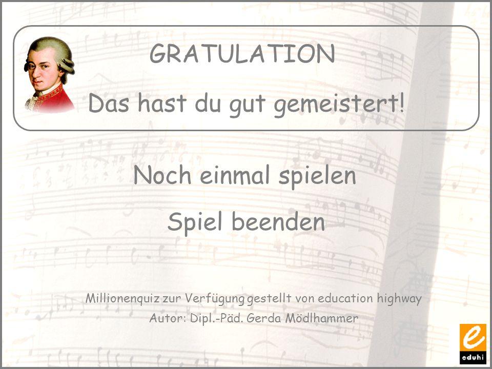Noch einmal spielen Spiel beenden GRATULATION Das hast du gut gemeistert! Millionenquiz zur Verfügung gestellt von education highway Autor: Dipl.-Päd.