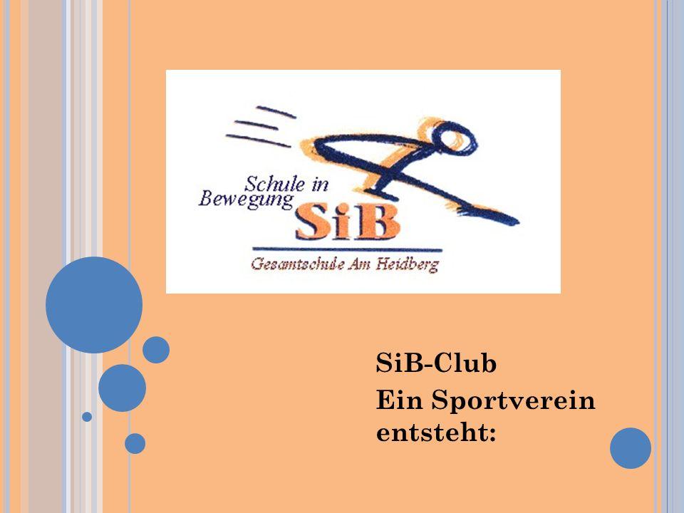 SiB-Club Ein Sportverein entsteht: