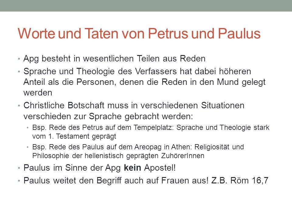 Worte und Taten von Petrus und Paulus Apg besteht in wesentlichen Teilen aus Reden Sprache und Theologie des Verfassers hat dabei höheren Anteil als d