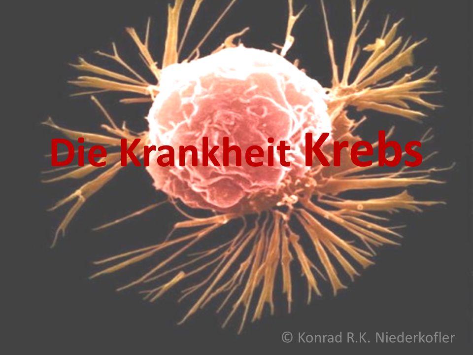Die Krankheit Krebs © Konrad R.K. Niederkofler