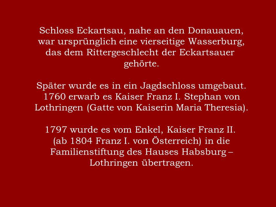 Schloss Eckartsau, nahe an den Donauauen, war ursprünglich eine vierseitige Wasserburg, das dem Rittergeschlecht der Eckartsauer gehörte.