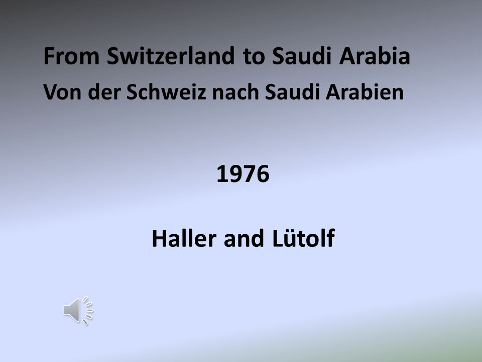 1976 From Switzerland to Saudi Arabia Von der Schweiz nach Saudi Arabien Haller and Lütolf