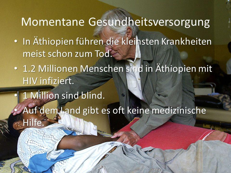 Momentane Gesundheitsversorgung In Äthiopien führen die kleinsten Krankheiten meist schon zum Tod. In Äthiopien führen die kleinsten Krankheiten meist