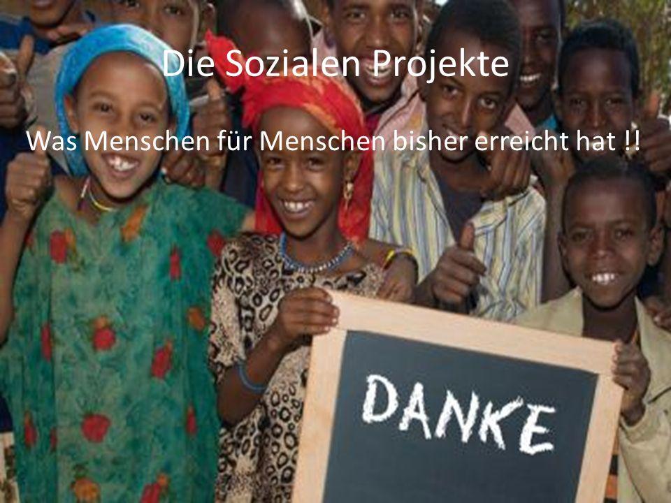 Die Sozialen Projekte Was Menschen für Menschen bisher erreicht hat !!