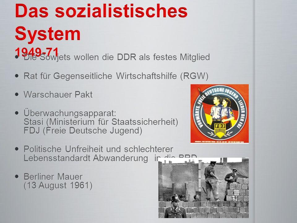 Die Sowjets wollen die DDR als festes Mitglied Die Sowjets wollen die DDR als festes Mitglied Rat für Gegenseitliche Wirtschaftshilfe (RGW) Rat für Ge