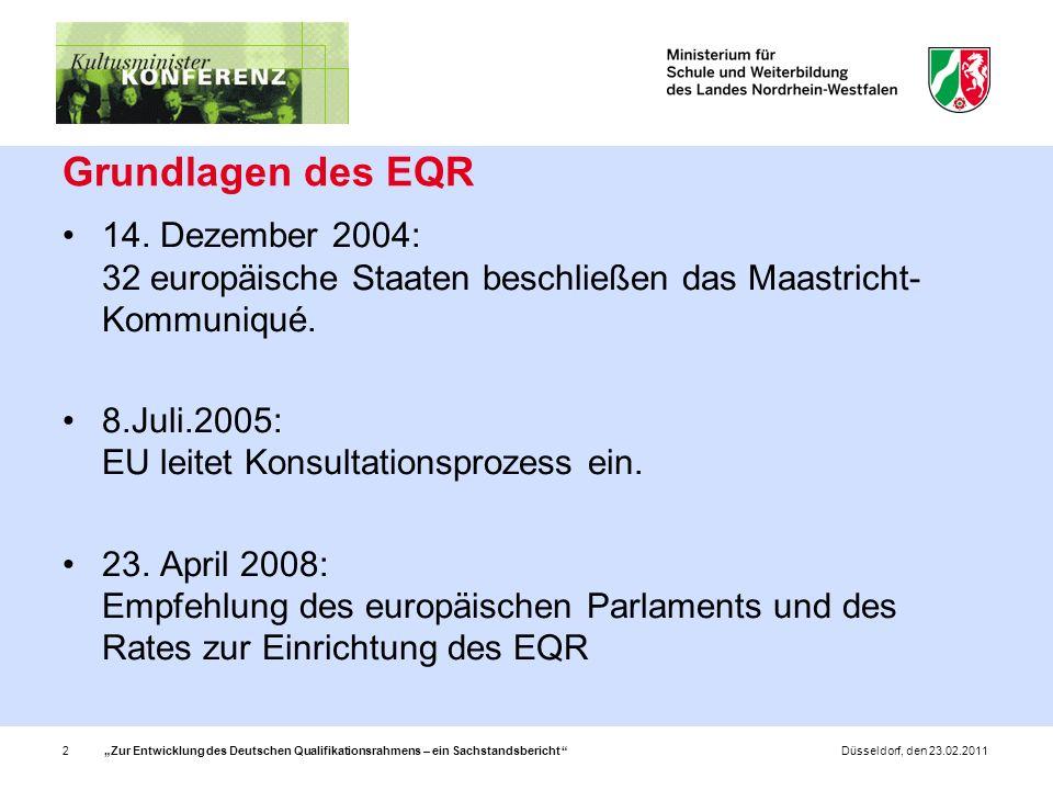 Zur Entwicklung des Deutschen Qualifikationsrahmens – ein Sachstandsbericht 2Düsseldorf, den 23.02.2011 Grundlagen des EQR 14.