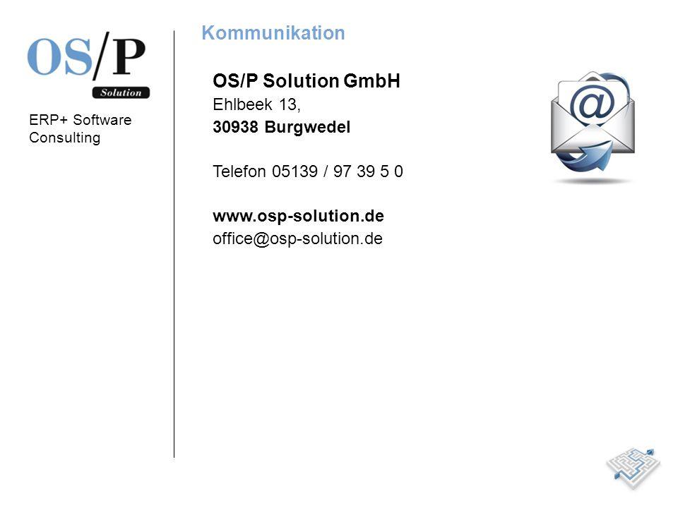 ERP+ Software Consulting Kommunikation OS/P Solution GmbH Ehlbeek 13, 30938 Burgwedel Telefon 05139 / 97 39 5 0 www.osp-solution.de office@osp-solution.de