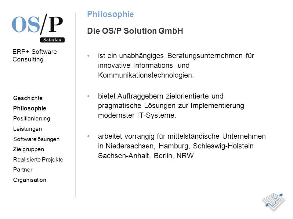 ERP+ Software Consulting Positionierung Die OS/P Solution GmbH ist schnell, pragmatisch und zielorientiert.