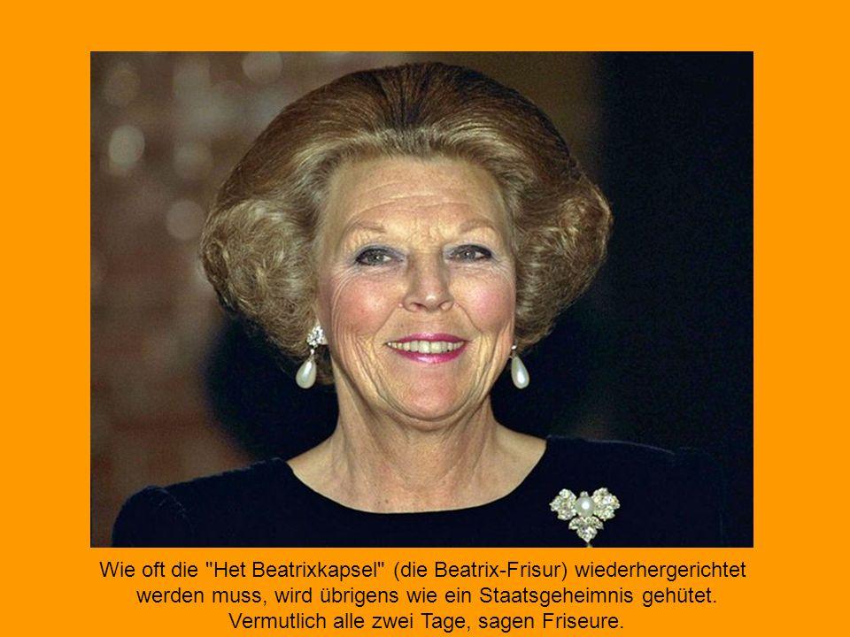 Wie oft die Het Beatrixkapsel (die Beatrix-Frisur) wiederhergerichtet werden muss, wird übrigens wie ein Staatsgeheimnis gehütet.