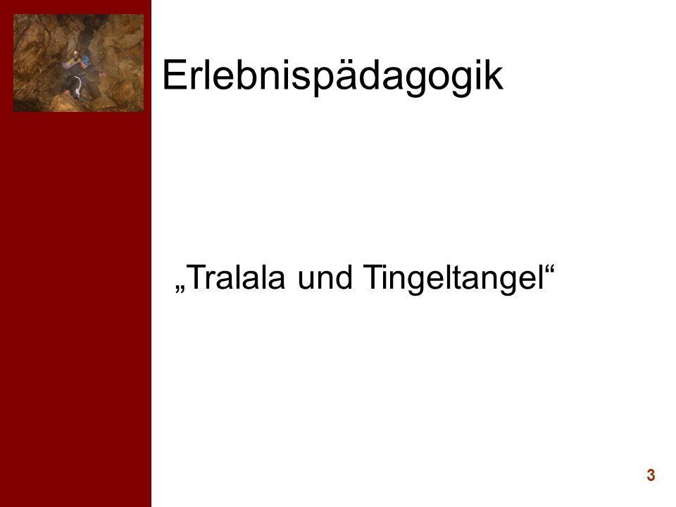 Erlebnispädagogik 3 Tralala und Tingeltangel