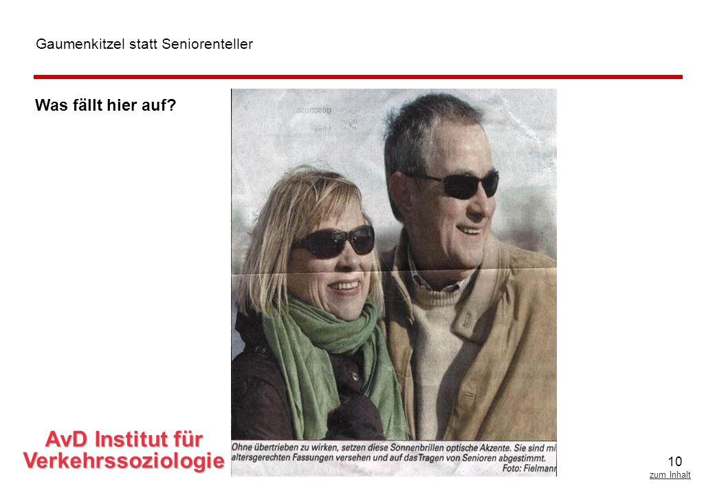 10 zum Inhalt Automobilclub von Deutschland AvD Institut für Verkehrssoziologie Gaumenkitzel statt Seniorenteller Was fällt hier auf?