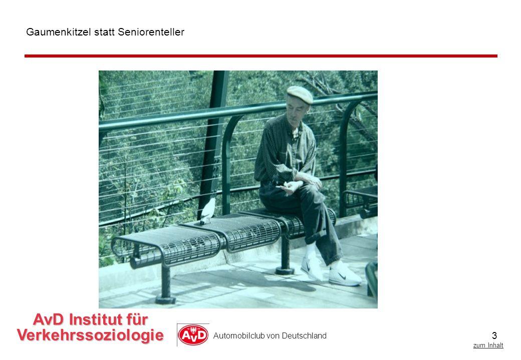 3 zum Inhalt Automobilclub von Deutschland AvD Institut für Verkehrssoziologie Gaumenkitzel statt Seniorenteller