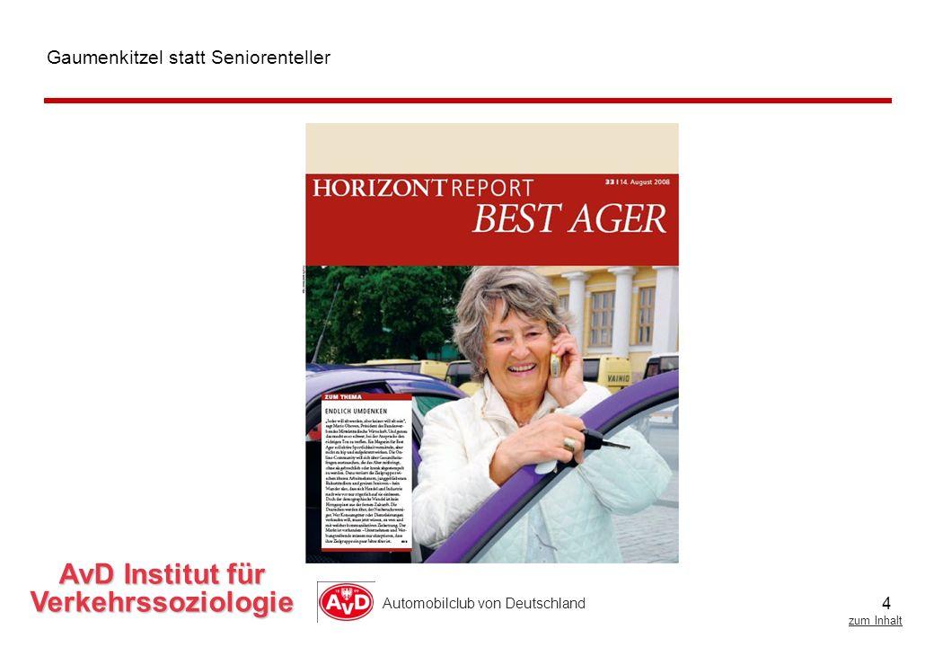 4 zum Inhalt Automobilclub von Deutschland AvD Institut für Verkehrssoziologie Gaumenkitzel statt Seniorenteller
