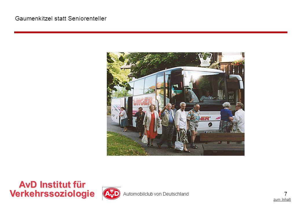7 zum Inhalt Automobilclub von Deutschland AvD Institut für Verkehrssoziologie Gaumenkitzel statt Seniorenteller