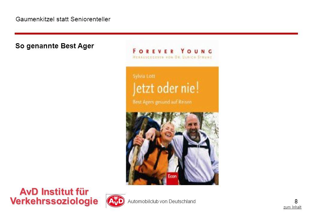 8 zum Inhalt Automobilclub von Deutschland AvD Institut für Verkehrssoziologie Gaumenkitzel statt Seniorenteller So genannte Best Ager