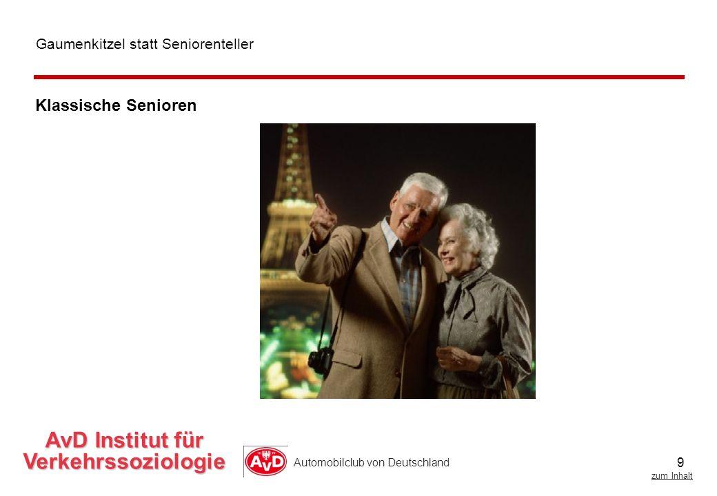 9 zum Inhalt Automobilclub von Deutschland AvD Institut für Verkehrssoziologie Gaumenkitzel statt Seniorenteller Klassische Senioren