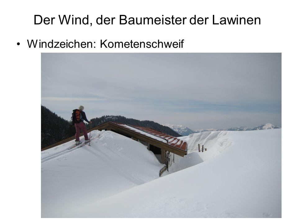 Der Wind, der Baumeister der Lawinen Windzeichen: Kometenschweif