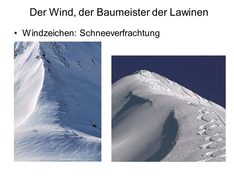 Der Wind, der Baumeister der Lawinen Windzeichen: Schneeverfrachtung