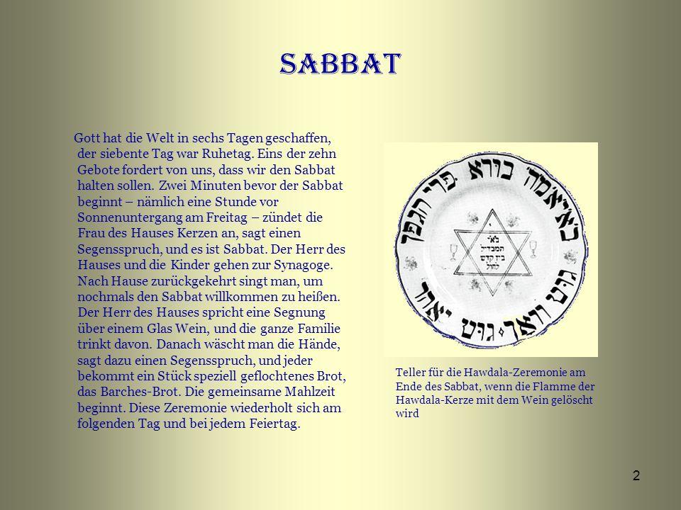 3 Rosch Haschana - Anfang des JAHRES im September Das jüdische Neujahrsfest ist ein ernster Feiertag, an dem man um Vergebung der Sünden betet.