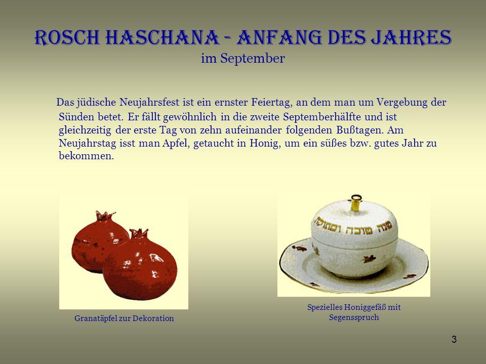 4 Jom Kippur - Versöhnungstag im September Der Versöhnungstag ist der letzte der zehn Buß- und Bettage.