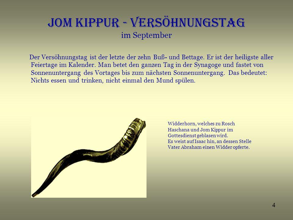 5 Sukkoth - Laubhüttenfest im September Nach den ernsten kommen die fröhlichen Feiertage.