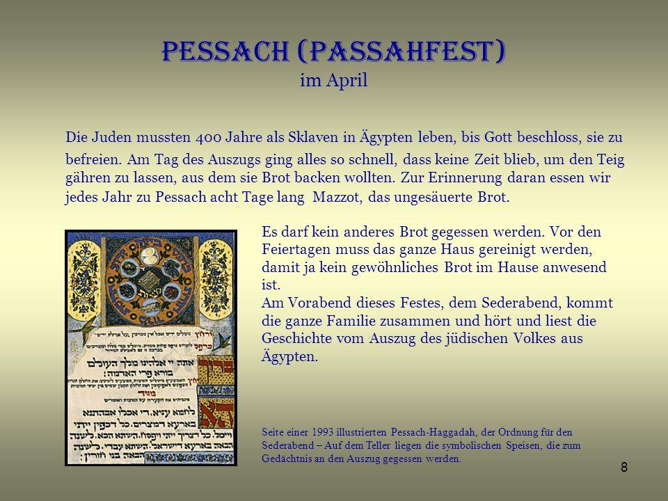 9 Schawuot - Wochenfest Pfingsten, im Mai Sieben Wochen nach Pessach feiert man das Wochenfest Schawuot.