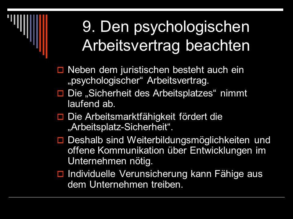 9. Den psychologischen Arbeitsvertrag beachten Neben dem juristischen besteht auch ein psychologischer Arbeitsvertrag. Die Sicherheit des Arbeitsplatz