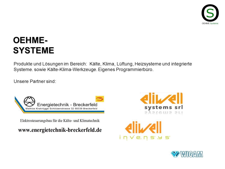 OEHME- SYSTEME Produkte und Lösungen im Bereich: Kälte, Klima, Lüftung, Heizsysteme und integrierte Systeme. sowie Kälte-Klima-Werkzeuge. Eigenes Prog