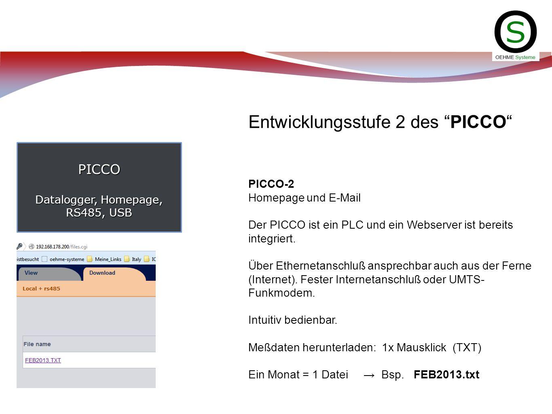 PICCO Datalogger, Homepage, RS485, USB Entwicklungsstufe 2 des PICCO PICCO-2 Homepage und E-Mail Der PICCO ist ein PLC und ein Webserver ist bereits i