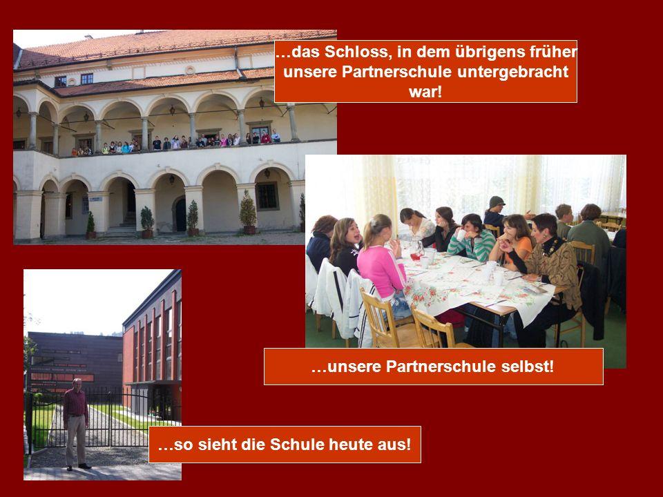 …das Schloss, in dem übrigens früher unsere Partnerschule untergebracht war.