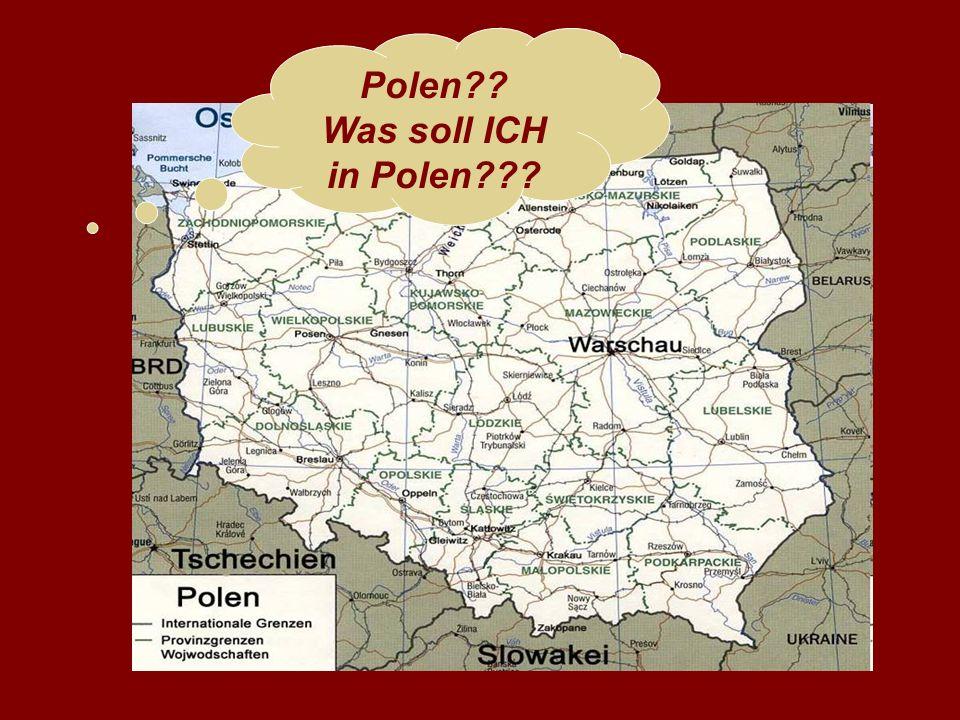 Polen Was soll ICH in Polen