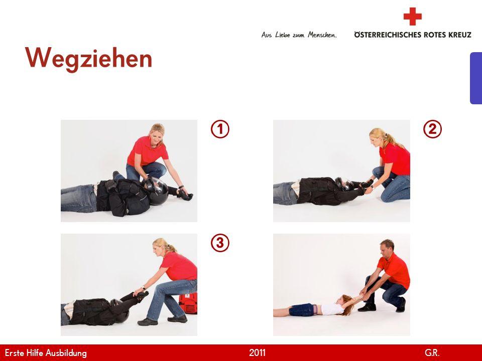 www.roteskreuz.at Version April | 2011 Wegziehen 19 Erste Hilfe Ausbildung 2011 G.R.