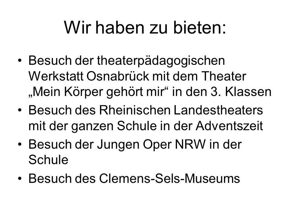 Wir haben zu bieten: Besuch der theaterpädagogischen Werkstatt Osnabrück mit dem Theater Mein Körper gehört mir in den 3. Klassen Besuch des Rheinisch