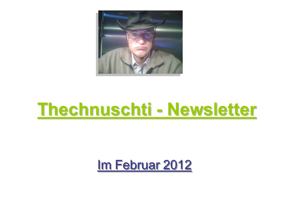 Thechnuschti - Newsletter Im Februar 2012