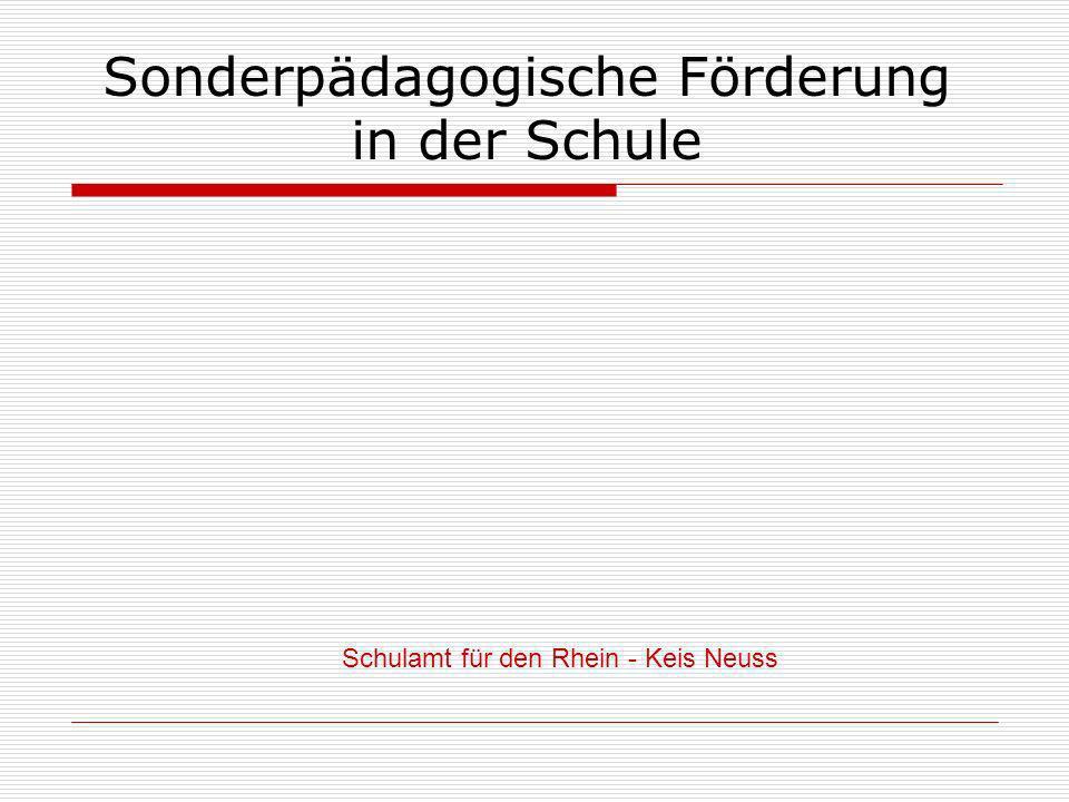 Sonderpädagogische Förderung in der Schule Schulamt für den Rhein - Keis Neuss