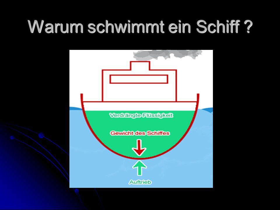 Warum schwimmt ein Schiff ?