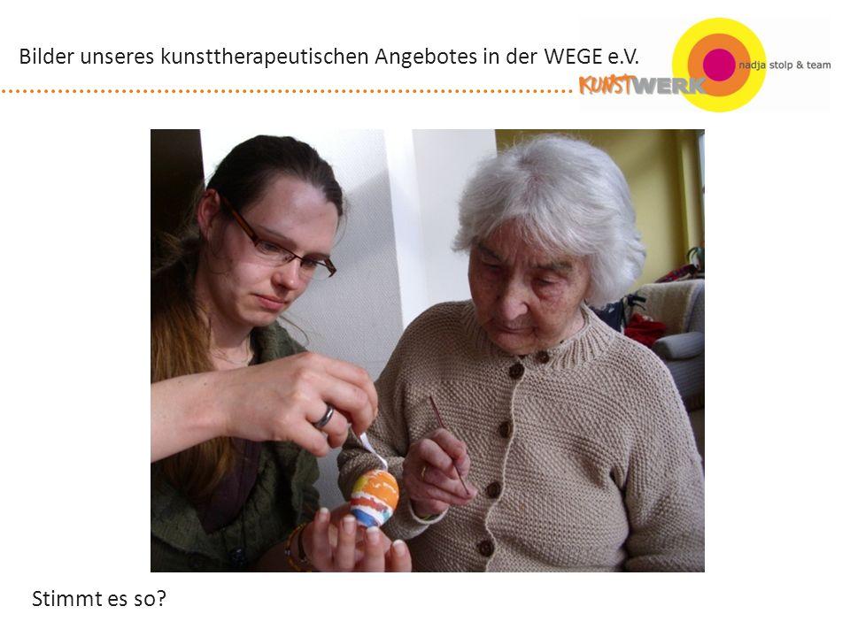 Stimmt es so? Bilder unseres kunsttherapeutischen Angebotes in der WEGE e.V.
