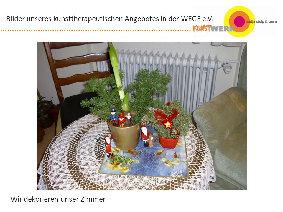 Selbstständiges Arbeiten überall Bilder unseres kunsttherapeutischen Angebotes in der WEGE e.V.